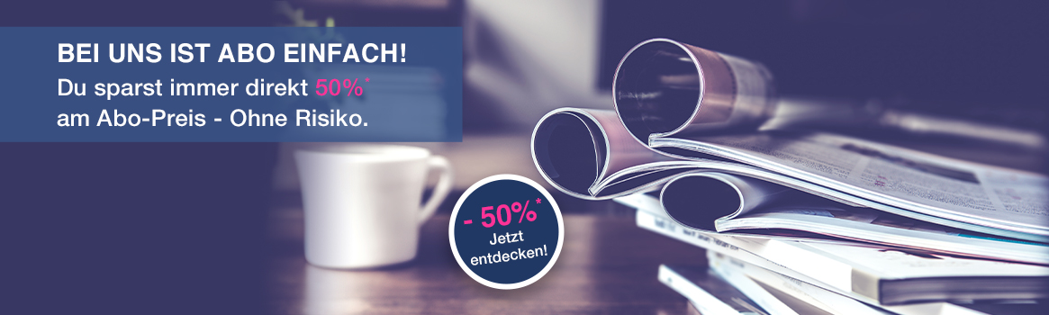 Bei uns 50% Preisvorteil - Abonnements unter 25,00 Euro